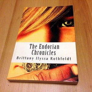 The Endorian Chronicles  by Brittany Ilyssa Rothfe